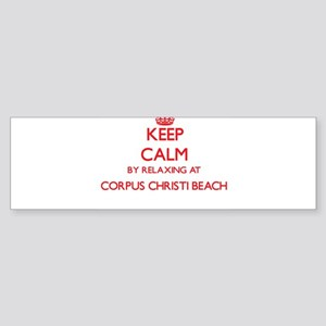 Keep calm by relaxing at Corpus Chr Bumper Sticker
