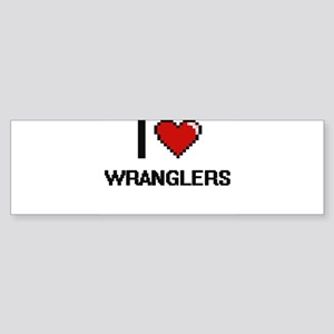 I love Wranglers digital design Bumper Sticker