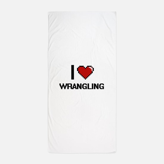 I love Wrangling digital design Beach Towel