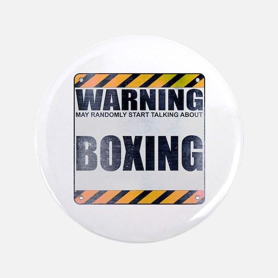 "Warning: Boxing 3.5"" Button"