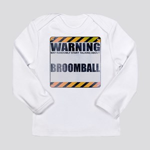 Warning: Broomball Long Sleeve Infant T-Shirt