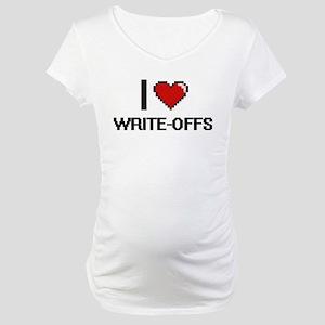 I love Write-Offs digital design Maternity T-Shirt