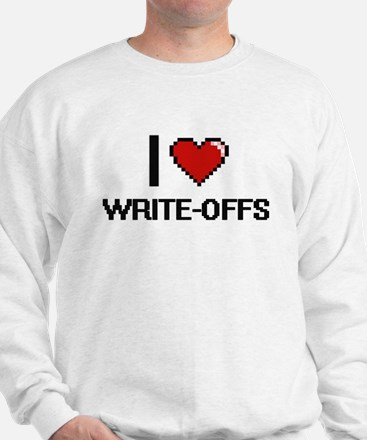 I love Write-Offs digital design Sweatshirt