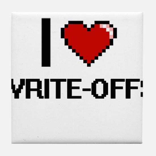 I love Write-Offs digital design Tile Coaster
