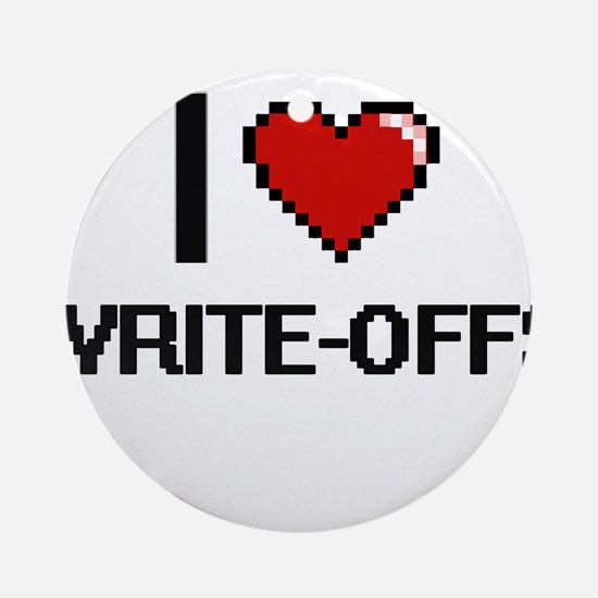 I love Write-Offs digital design Round Ornament