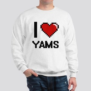 I love Yams digital design Sweatshirt