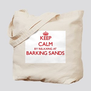 Keep calm by relaxing at Barking Sands Ha Tote Bag