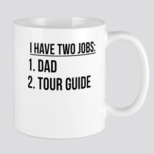 Two Jobs Dad And Tour Guide Mugs