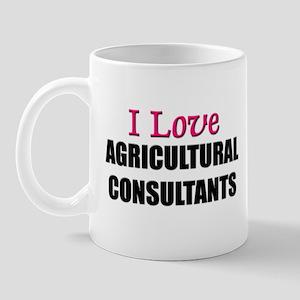 I Love AGRICULTURAL CONSULTANTS Mug