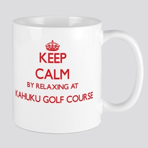 Keep calm by relaxing at Kahuku Golf Course H Mugs