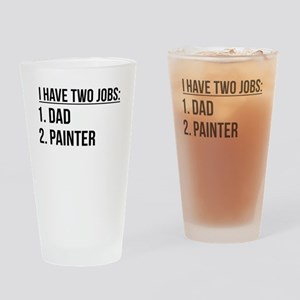 Two Jobs Dad And Painter Drinking Glass