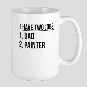 Two Jobs Dad And Painter Mugs