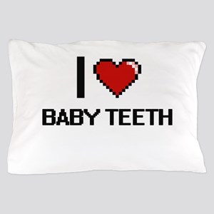 I love Baby Teeth digital design Pillow Case