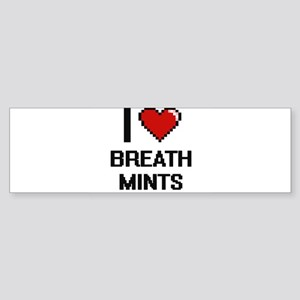 I love Breath Mints digital design Bumper Sticker