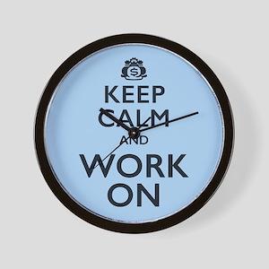 Keep Calm and Work On Wall Clock