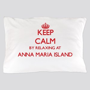 Keep calm by relaxing at Anna Maria Is Pillow Case