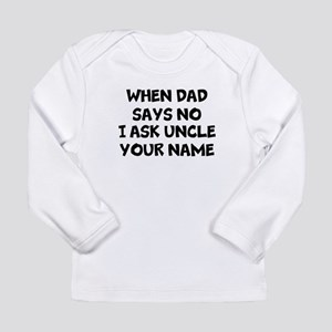 I Ask Uncle Long Sleeve T-Shirt