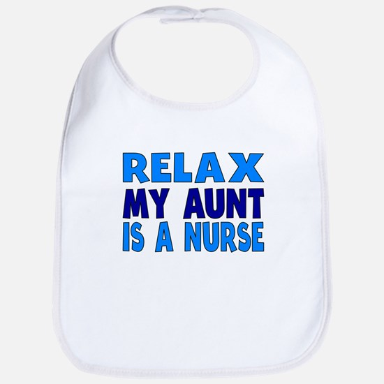Relax My Aunt Is A Nurse Bib