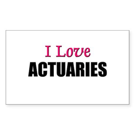 I Love ACTUARIES Rectangle Sticker