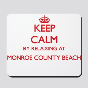Keep calm by relaxing at Monroe County B Mousepad