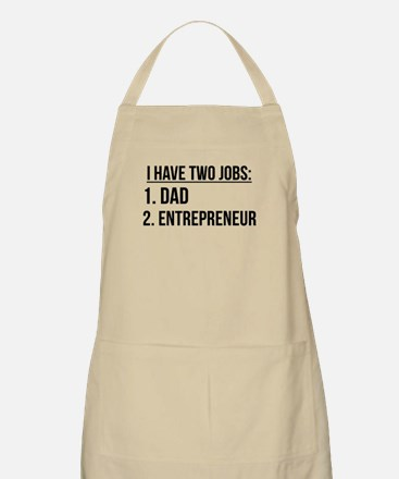 Two Jobs Dad And Entrepreneur Apron