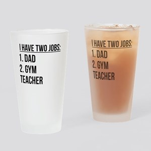 Two Jobs Dad And Gym Teacher Drinking Glass