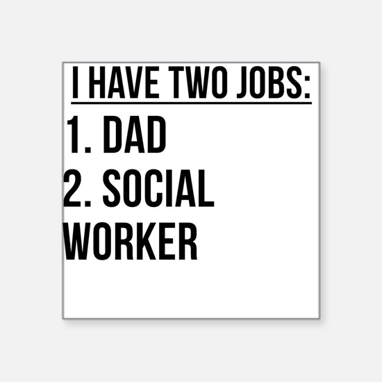 Two Jobs Dad And Social Worker Sticker