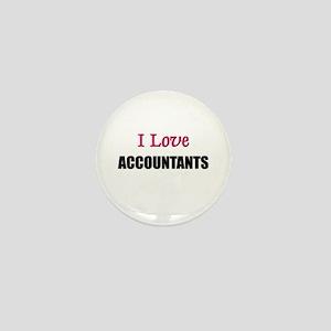 I Love ACCOUNTANTS Mini Button