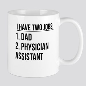 Two Jobs Dad And Physician Assistant Mugs