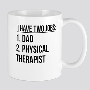 Two Jobs Dad And Physical Therapist Mugs