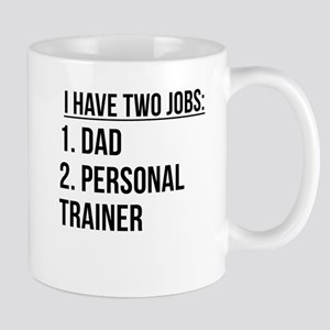 Two Jobs Dad And Personal Trainer Mugs
