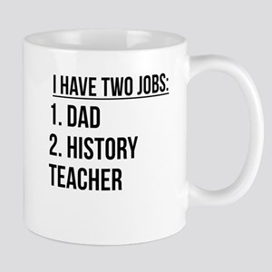 Two Jobs Dad And History Teacher Mugs