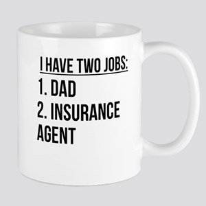 Two Jobs Dad And Insurance Agent Mugs