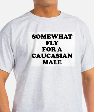 Somewhat fly for a Caucasian Ash Grey T-Shirt