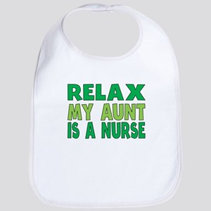 Relax My Aunt Is A Nurse Bib