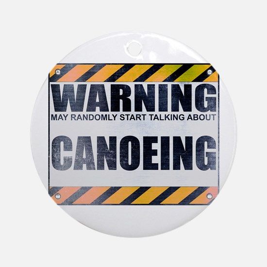 Warning: Canoeing Round Ornament