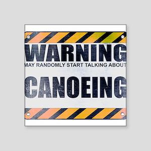 "Warning: Canoeing Square Sticker 3"" x 3"""