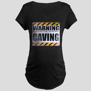 Warning: Caving Dark Maternity T-Shirt