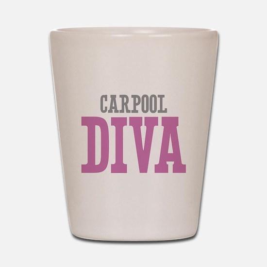 Carpool DIVA Shot Glass