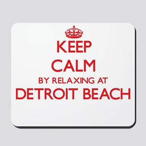 Keep calm by relaxing at Detroit Beach M Mousepad