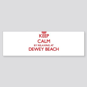 Keep calm by relaxing at Dewey Beac Bumper Sticker