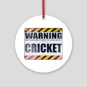 Warning: Cricket Round Ornament