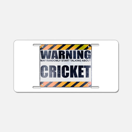 Warning: Cricket Aluminum License Plate