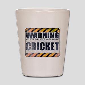 Warning: Cricket Shot Glass
