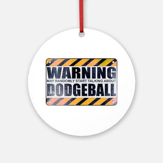Warning: Dodgeball Round Ornament