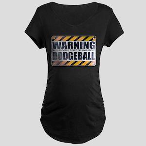 Warning: Dodgeball Dark Maternity T-Shirt
