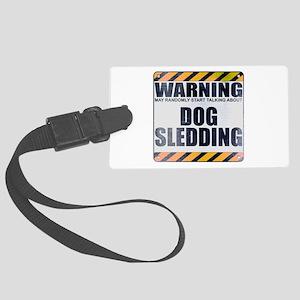 Warning: Dog Sledding Large Luggage Tag