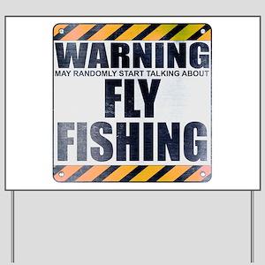 Warning: Fly Fishing Yard Sign