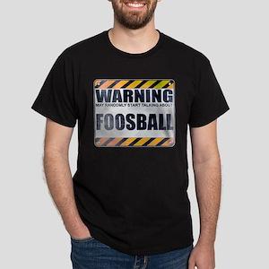Warning: Foosball Dark T-Shirt