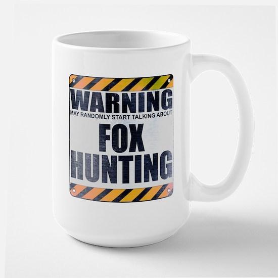 Warning: Fox Hunting Large Mug